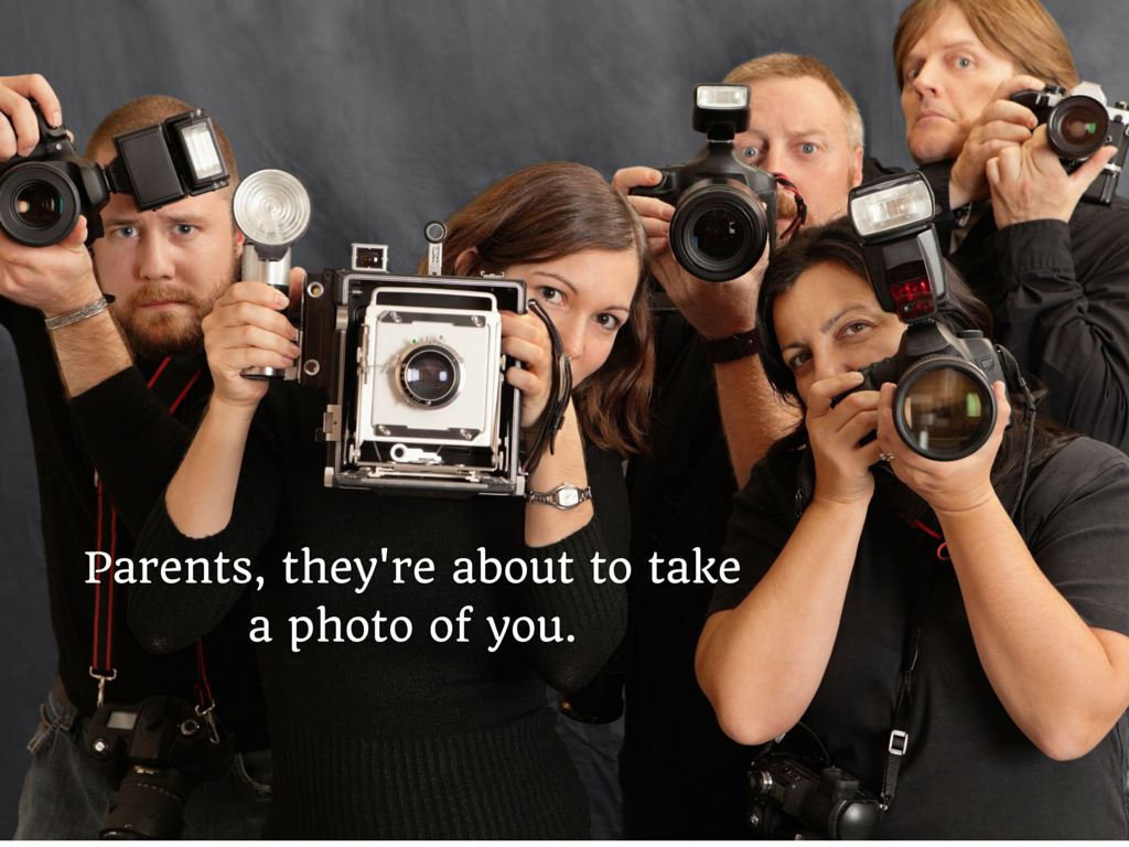 Parents, they're about to take a photo of you.